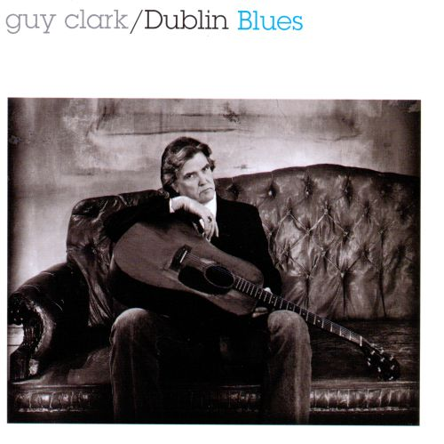 Image result for guy clark dublin blues album cover photo