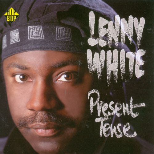 Present Tense  Lenny White  Songs Reviews Credits