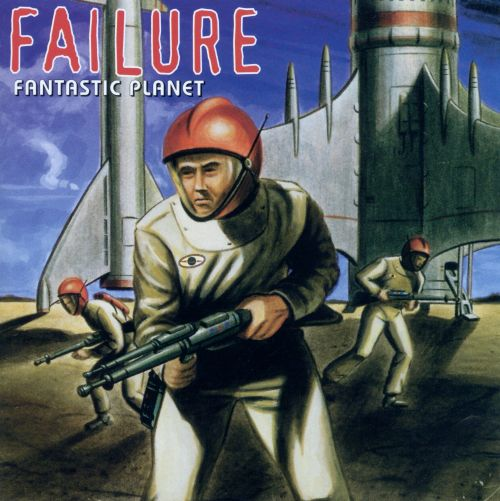 Fantastic Planet  Failure  Songs, Reviews, Credits