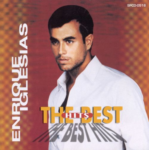 The Best Hits Enrique Iglesias Songs Reviews Credits