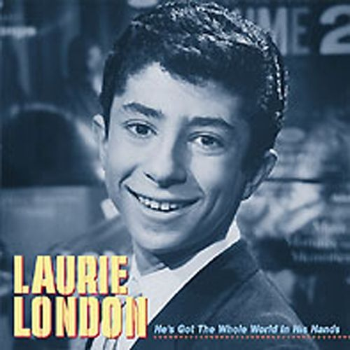 Hes Got the Whole World in His Hands  Laurie London