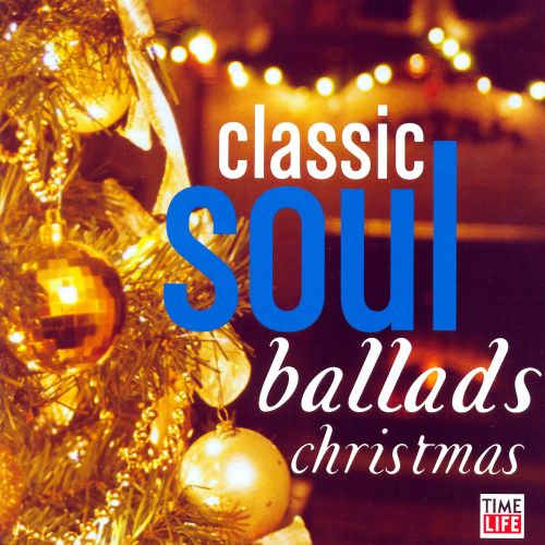 Classic Soul Ballads Christmas Various Artists Songs