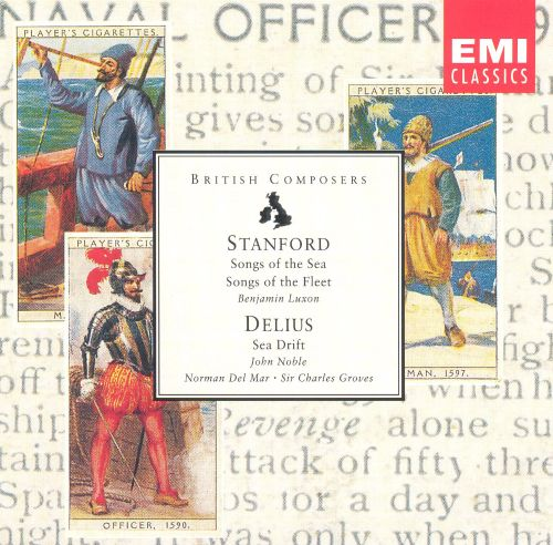 Charles Villiers Stanford: Songs of the Sea; Songs of the Fleet; Frederick Delius: Sea Drift - Benjamin Luxon.John Noble.Charles Groves.Norman del ...