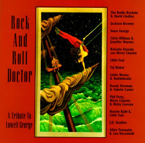 Rock and Roll Doctor Lowell George Tribute  Various