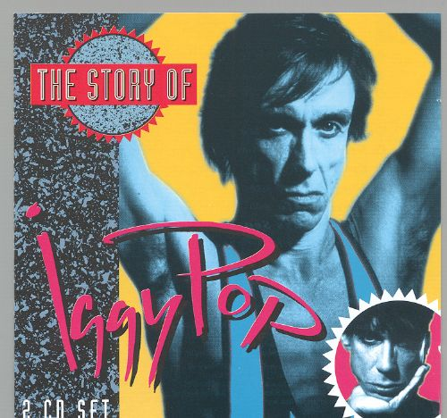 The Story of Iggy Pop  Iggy Pop  Songs Reviews Credits