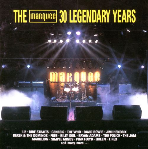 The Marquee 30 Legendary Years  Various Artists  Songs Reviews Credits  AllMusic