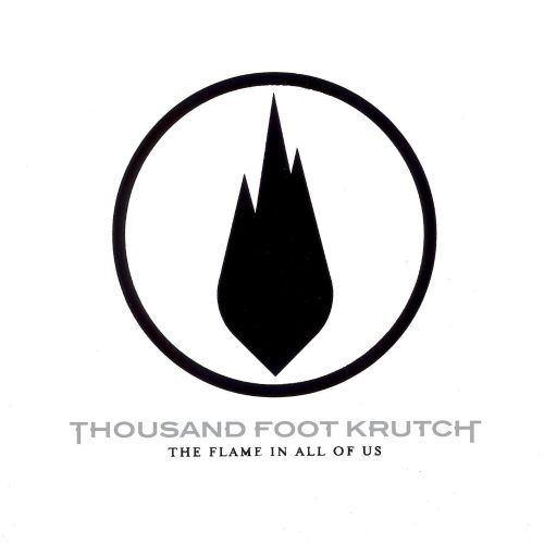 The Flame in All of Us  Thousand Foot Krutch  Songs Reviews Credits  AllMusic