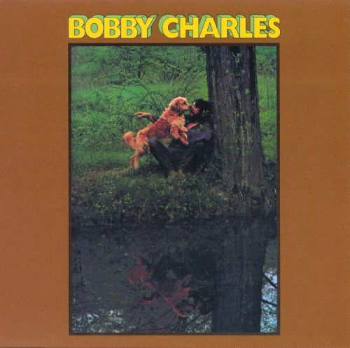 Image result for bobby charles bobby charles songs