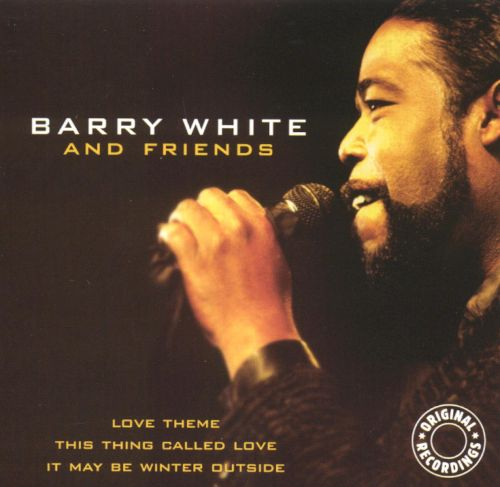 Barry White And Friends Barry White Songs Reviews