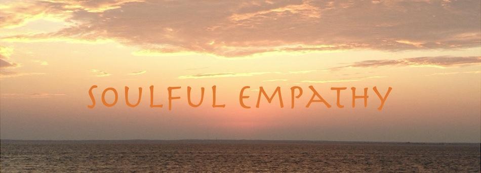 Soulful Empathy