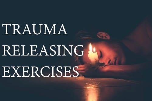 Traumatic Stress, and Tension and Trauma Releasing Exercises