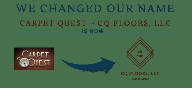 Carpet Quest is now CQ Floors, LLC