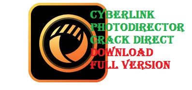 CyberLink PhotoDirector Crack License Key