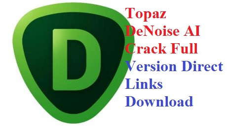 Topaz DeNoise AI 2.4.2 Crack Full Version