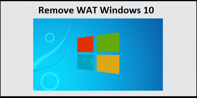 RemoveWAT License With Serial Key Windows 10 Activator