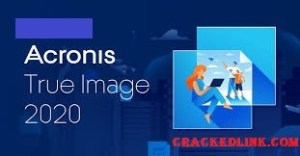 Acronis True Image 2021 Crack Plus Serial Number Latest Download
