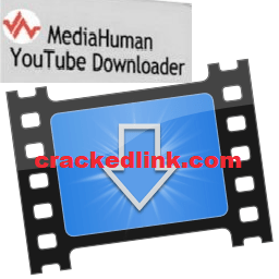 MediaHuman YouTube Downloader 3.9.9.54 Crack 2021 Full Free Download