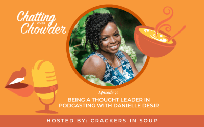 Being a Thought Leader in Podcasting with Danielle Desir