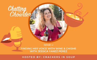 Finding Her Voice with Wine & Chisme with Jessica Yanez Perez