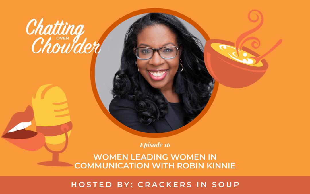 Women Leading Women in Communication with Robin Kinnie