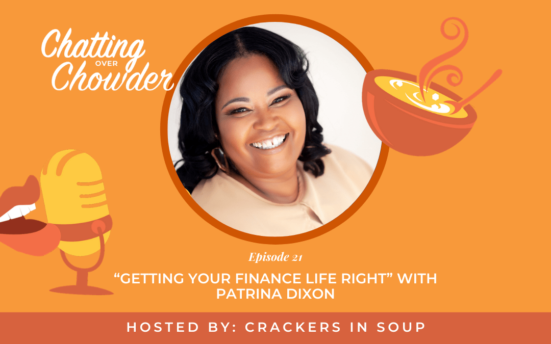 """""""Getting Your Finance Life Right"""" with Patrina Dixon"""