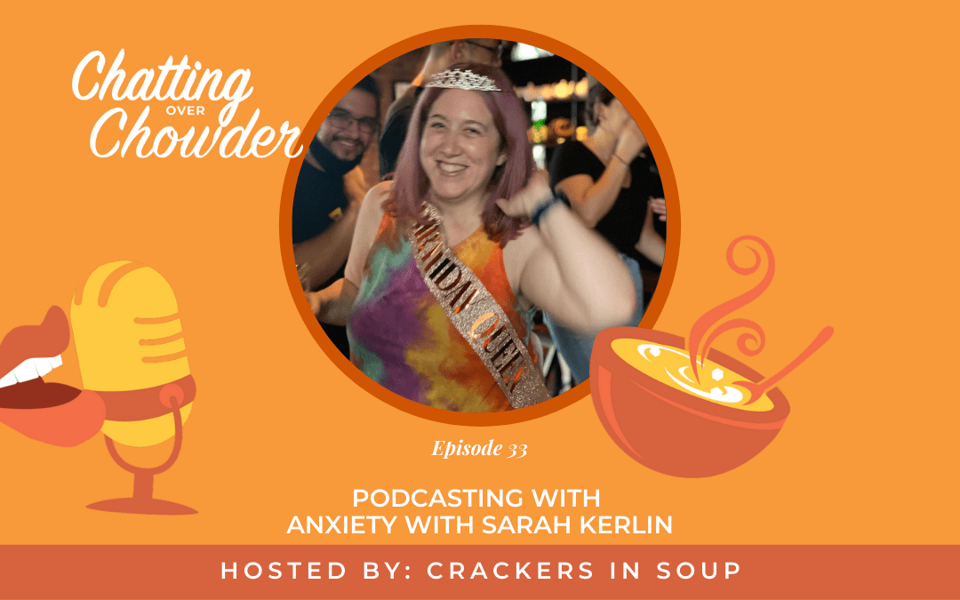Podcasting With Anxiety with Sarah Kerlin