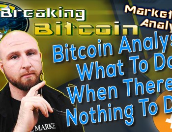 text bitcoin analysis what to do when ther eis nothing to do next to justin with glasses in hand looking at camera with graphic yellow cracking crypto color and bitcoin logo