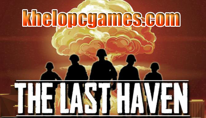 The Last Haven Highly Compressed 2020 Pc Game Free Download