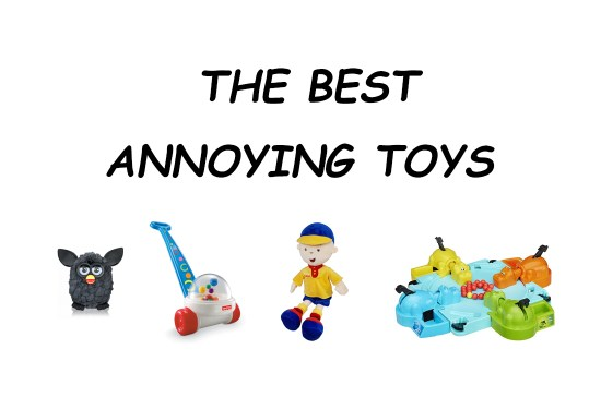 The Best Annoying Toys To Buy For Other Peoples Kids