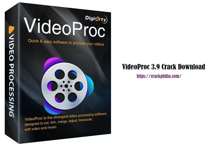 VideoProc 3.9 Crack Plus Registration Code 2020 [Latest] Free Download