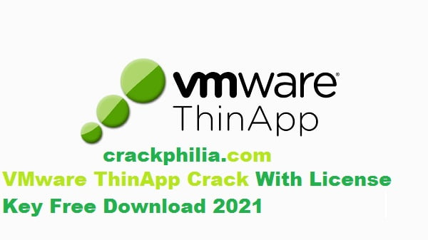 VMware ThinApp 5.2.7 Crack With License Key Free Download