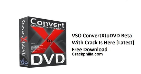 ConvertXtoDVD 7.1 Crack Torrent With Serial Key Free Download