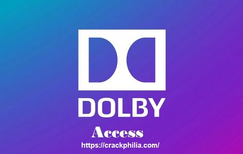 Dolby Access 3.7.2028.0 Crack With Serial Key Free Download 2021