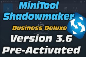 MiniTool ShadowMaker Business Deluxe 3.6 Crack Free Download