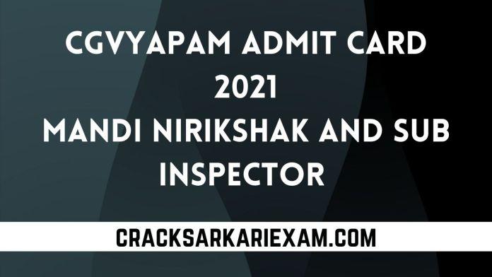 CGVyapam Admit Card 2021 – Mandi Nirikshak And Sub Inspector