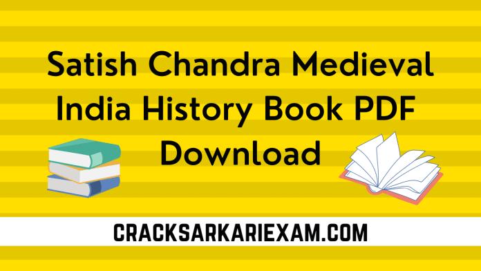 Satish Chandra Medieval India History Book PDF Download