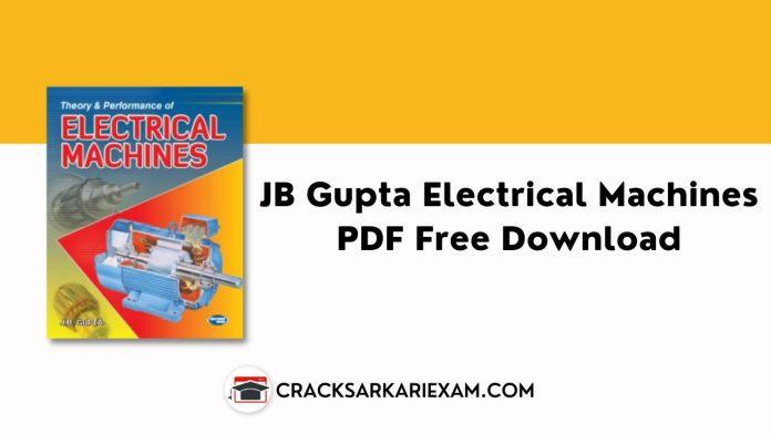JB Gupta Electrical Machines PDF Free Download
