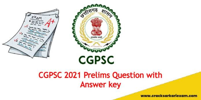 CGPSC 2021 Prelims Question Paper with Answer key | CGPSC Previous Year Question Paper with Answer