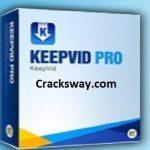 KeepVid Pro 8 Crack + Serial Key Full Free Lifetime 2021