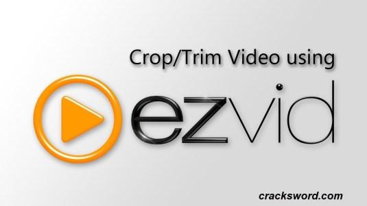 Ezvid 1.004 Crack + Key Full Version Free Download 2021