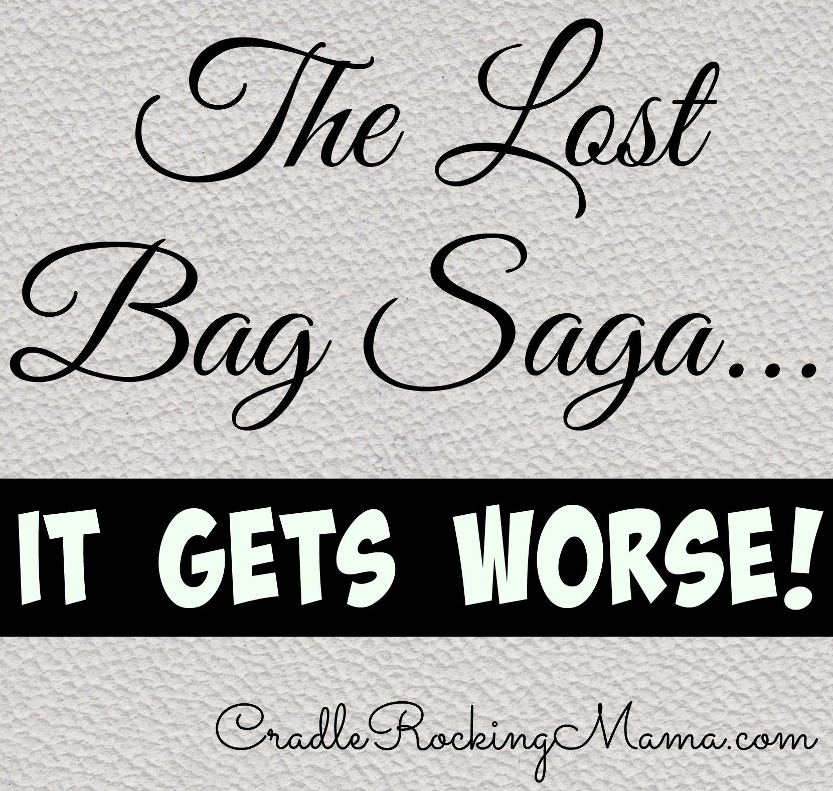 The Lost Bag Saga It Gets Worse CradleRockingMama.com
