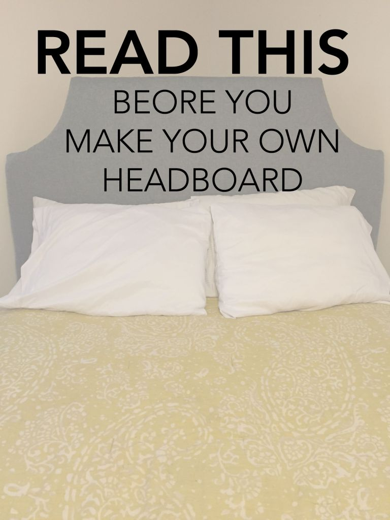Think before you DIY your own Headboard