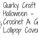 Ghost Lollipop Cover: Crochet Halloween
