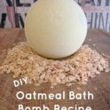 Oatmeal Bath Bomb Recipe