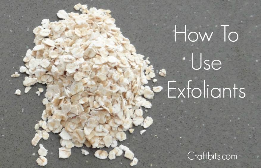 How to use Exfoliants