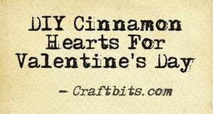 DIY Cinnamon Hearts