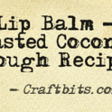 Lip Balm - Toasted Coconut Rough