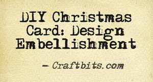 DIY Christmas Card: Design Embellishment