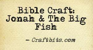 Bible Craft Idea: Jonah and the Big Fish