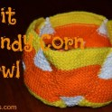 Knit Candy Corn Bowl